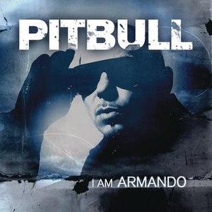 Pitbull альбом I Am Armando (Armando Reloaded)