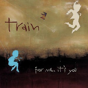 Train альбом For Me, It's You