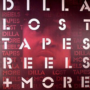 J Dilla альбом Lost Tapes, Reels + More