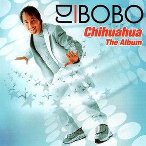 DJ Bobo альбом Chihuahua: The Album
