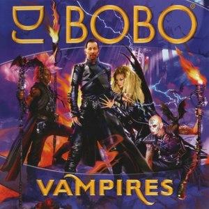 DJ Bobo альбом Vampires