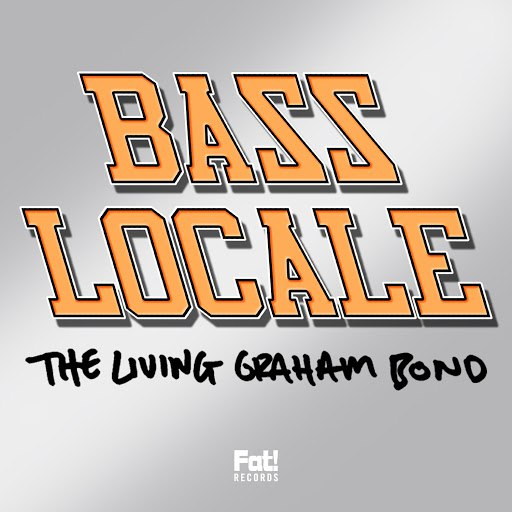The Living Graham Bond альбом Bass Locale