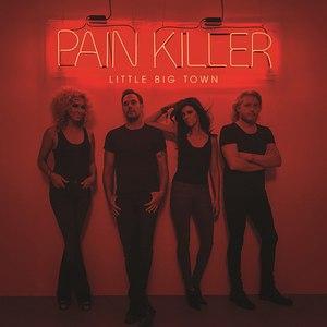 Little Big Town альбом Pain Killer