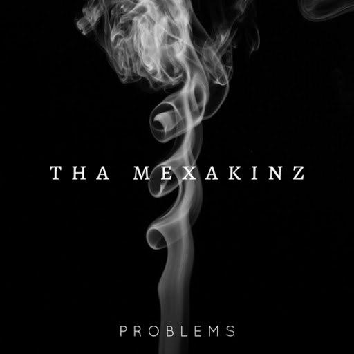 Tha Mexakinz альбом Problems
