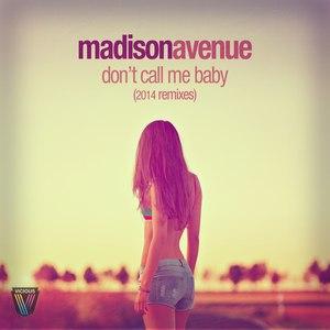 Madison Avenue альбом Don't Call Me Baby (2014 Remixes)
