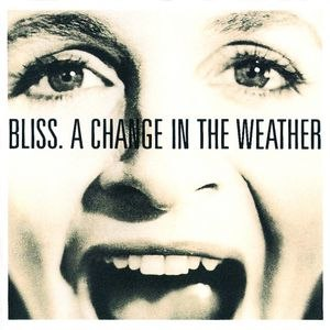 Bliss альбом A Change In The Weather