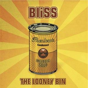 Bliss альбом The Looney Bin