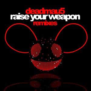 deadmau5 альбом Raise Your Weapon Remixes