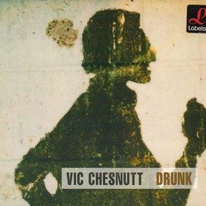 Vic Chesnutt альбом Drunk