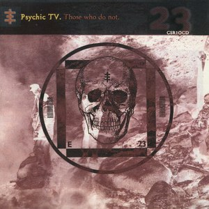 Psychic TV альбом Those Who Do Not