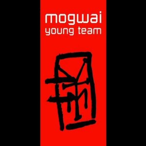 Mogwai альбом Young Team - Deluxe Edition