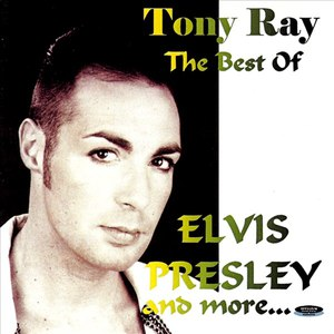 Tony Ray альбом The Best of Elvis Presley and more