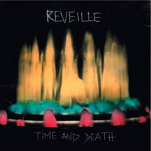 Reveille альбом Time and Death