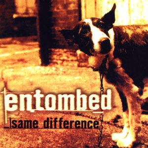 Entombed альбом Same Difference