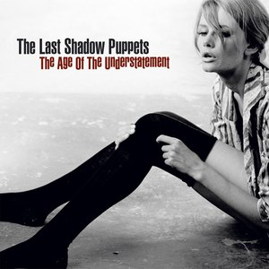 The Last Shadow Puppets альбом The Age of the Understatement