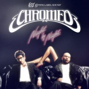 Chromeo альбом Night By Night
