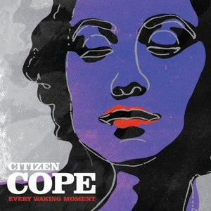 Citizen Cope альбом Every Waking Moment