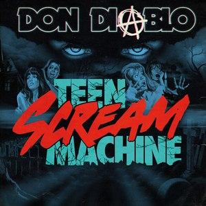 Don Diablo альбом Teen Scream Machine