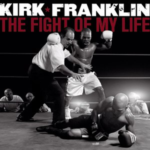 Kirk Franklin альбом The Fight Of My Life