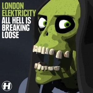 London Elektricity альбом All Hell Is Breaking Loose