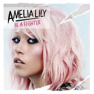 Amelia Lily альбом Be a Fighter