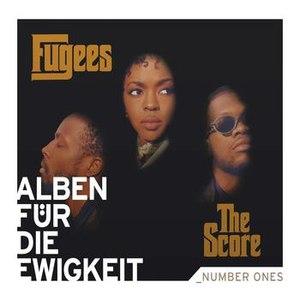 Fugees альбом The Score (Alben für die Ewigkeit)