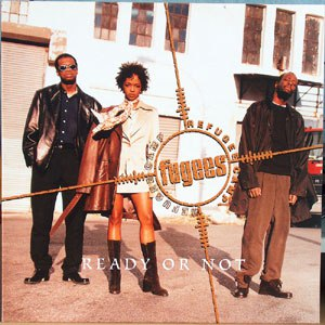 Fugees альбом Ready Or Not