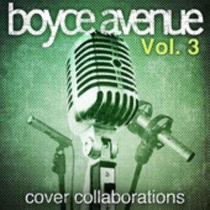 Boyce Avenue альбом Cover Collaborations, Vol. 3