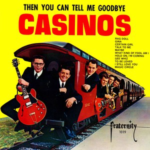 The Casinos альбом Then You Can Tell Me Goodbye