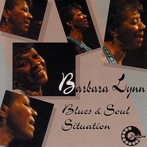 Barbara Lynn альбом Blues & Soul Situation