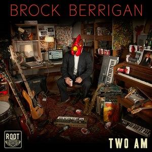 Brock Berrigan альбом Two AM