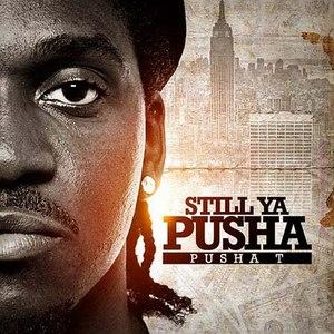 Pusha T альбом Still Ya Pusha