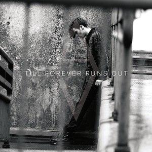 Alex Vargas альбом Till Forever Runs Out