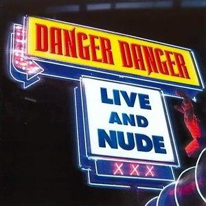 Danger Danger альбом Live and Nude