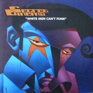 Secret Cinema альбом White Men Can't Funk