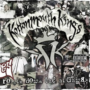 Kottonmouth Kings альбом Rollin' Down the Highway