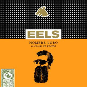 eels альбом Hombre Lobo: 12 songs of desire