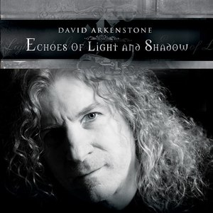 David Arkenstone альбом Echoes Of Light And Shadow