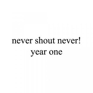 Never Shout Never альбом Year One