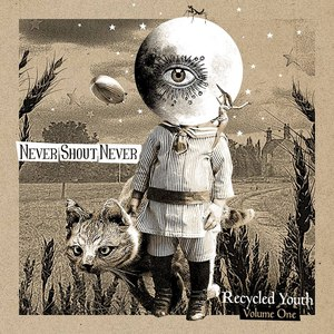 Never Shout Never альбом Recycled Youth - Volume One