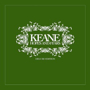 Keane альбом Hopes And Fears (deluxe edition)
