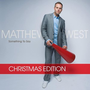 Matthew West альбом Something To Say Christmas Edition