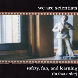 We Are Scientists альбом Safety, Fun, and Learning (In That Order)
