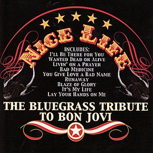 Pickin' On Series альбом The Bluegrass Tribute To Bon Jovi: Nice Life