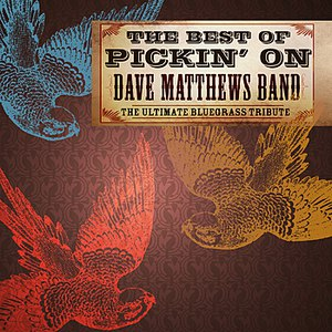 Pickin' On Series альбом The Best Of Pickin' On Dave Matthews: The Ultimate Bluegrass Tribute