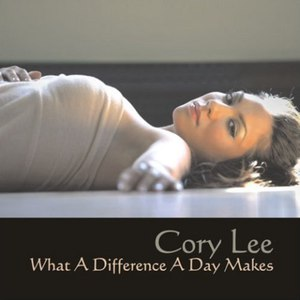 Cory Lee альбом What a Difference a Day Makes