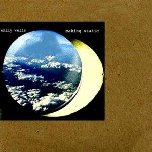 Emily Wells альбом Making Static