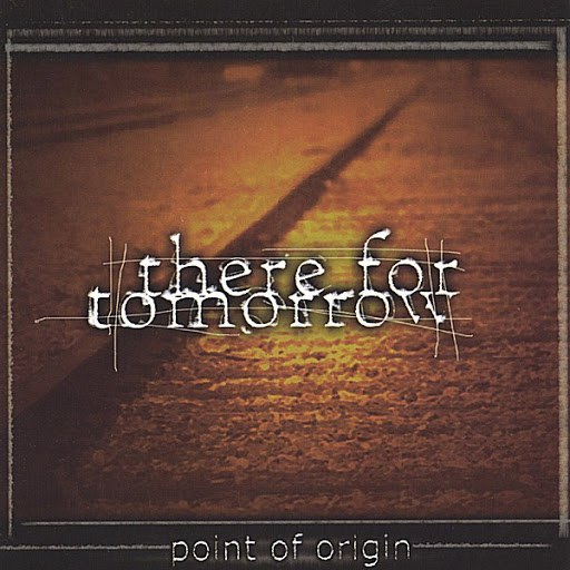 There For Tomorrow альбом Point Of Origin