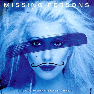 Missing Persons альбом Late Nights Early Days