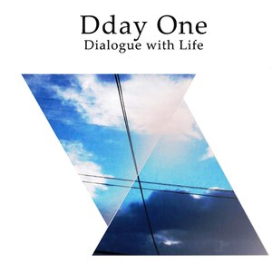 Dday One альбом Dialogue with Life